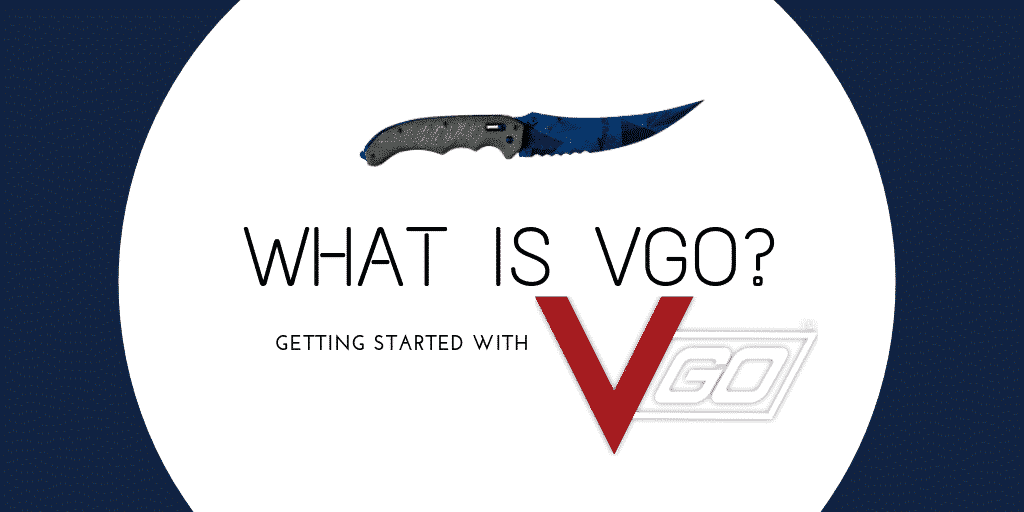 What is VGO - Get Started With VGO Skins Today! - Digixid