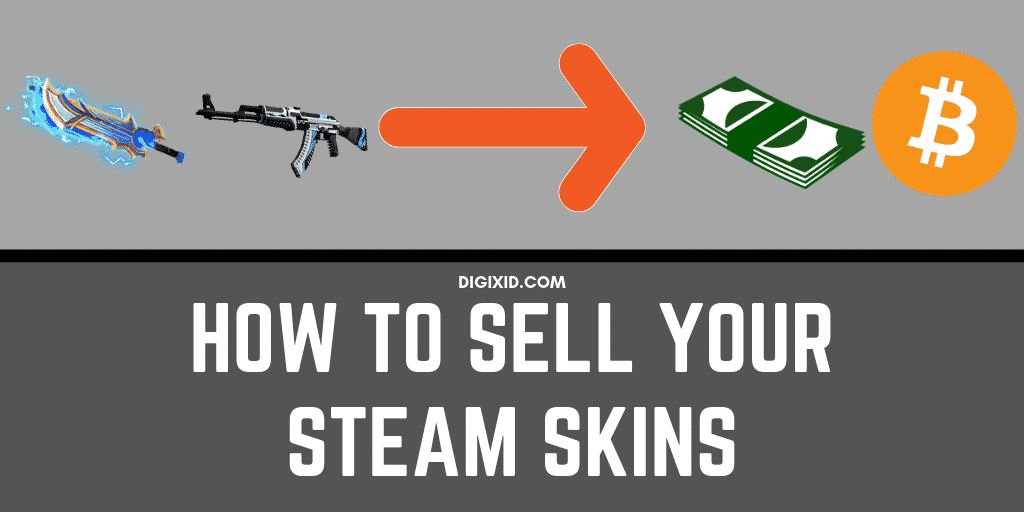 How To Sell Your Steam Skins - CSGO and DOTA2 - Digixid